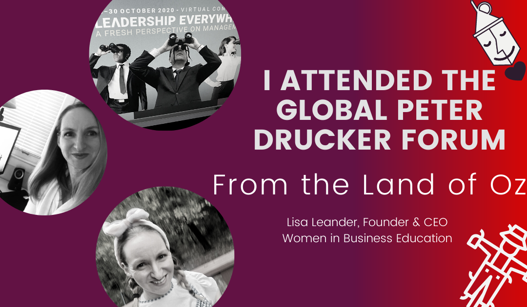 I attended the Global Peter Drucker Forum, From the Land of Oz
